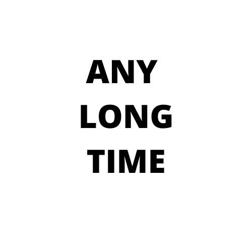 Any Long Time