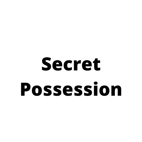 Secret possession